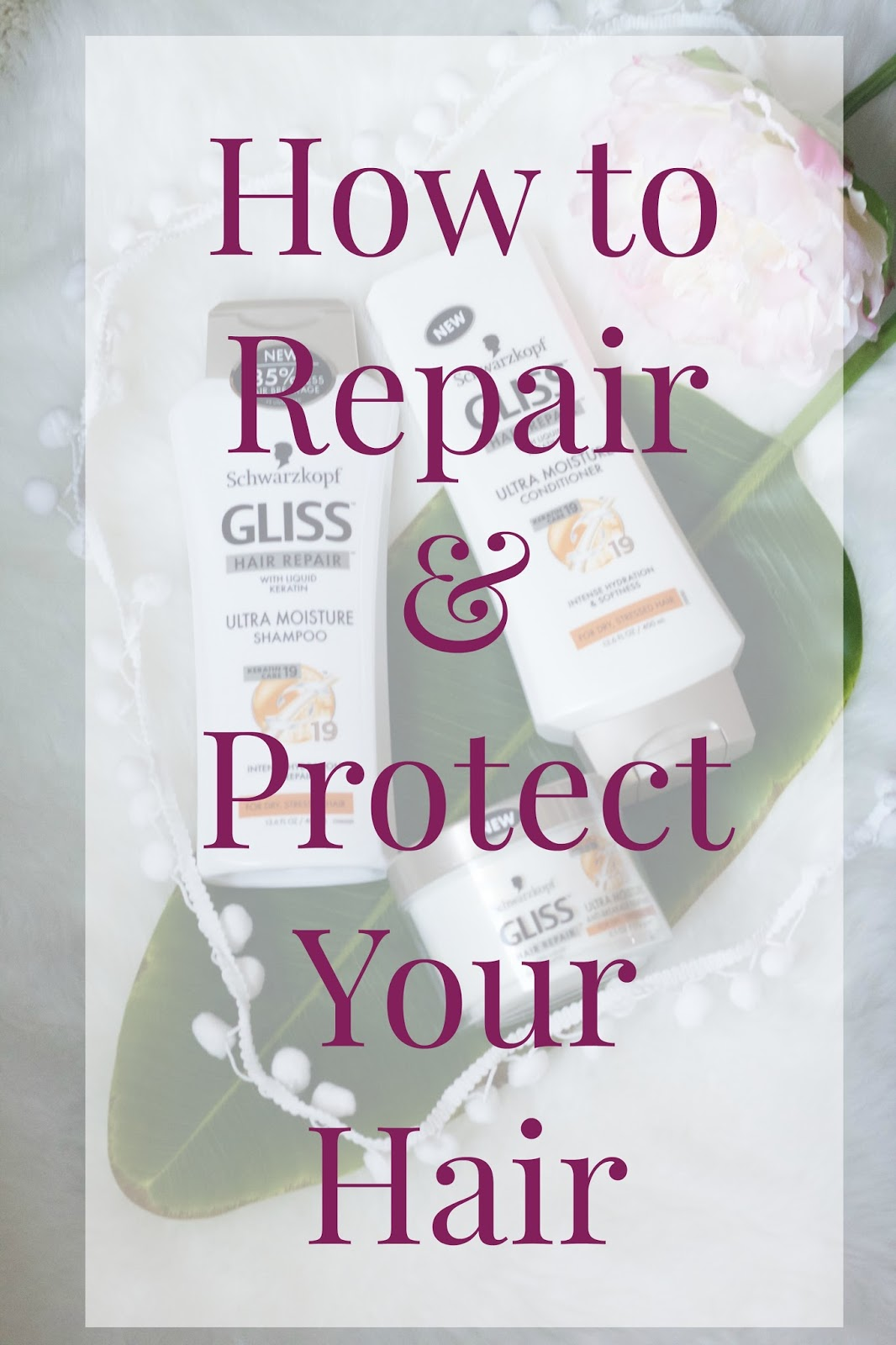 How to Repair & Protect Your Hair