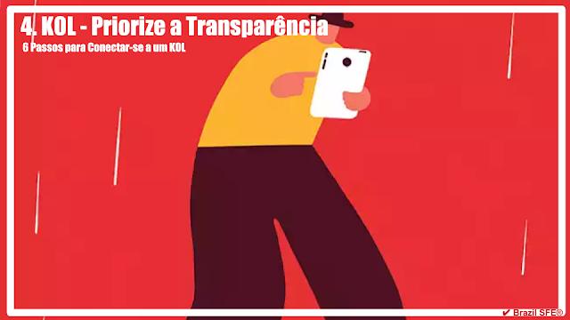 4. Priorize a Transparência - 6 Passos para Conectar-se a um KOL
