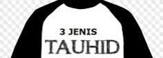 3 Jenis Tauhid