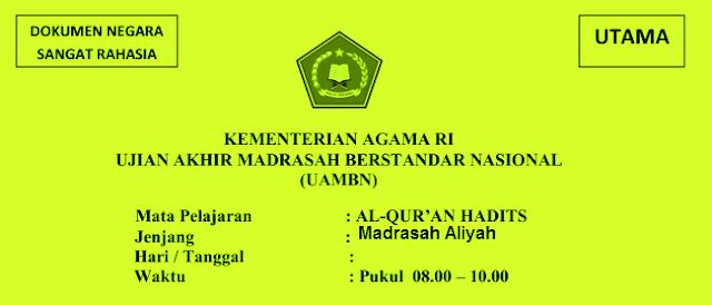Sebagai persiapan menghhdapi pelaksanaan UAMBN Madrasah Aliyah  LATIHAN SOAL UAMBN AL QUR'AN HADIST MA TAHUN 2018/2019 YANG BERSUMBER DARI SOAL UAMBN 2019, 2019 DAN 2019
