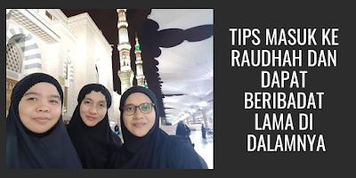 Tips Masuk ke Raudhah dan Dapat Beribadat Lama di Dalamnya (Khas Untuk Wanita), Umrah Shaklee,