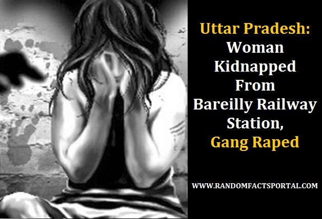 Uttar Pradesh: Woman Kidnapped From Bareilly Railway Station, Gang Raped