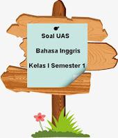Soal UAS Bahasa Inggris Kelas 1 Semester 1 plus Kunci Jawaban
