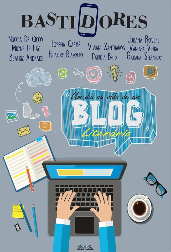 Vem aí... Bastidores: Um dia na vida de um Blog Literário