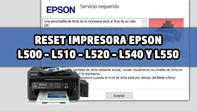 Reset almohadillas de la impresora EPSON L500, L510, L520, L540 y L550