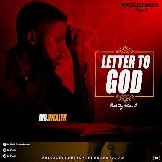 [MUSIC] Mr. Wealth - Letter To God ||@mrwealth