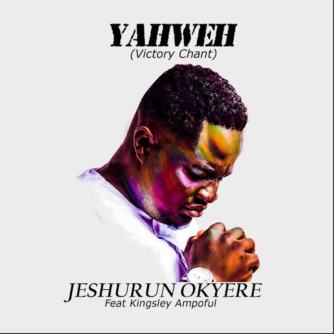 Jeshurun Okyere Out With 'Yahweh' Featuring Kingsley Ampoful
