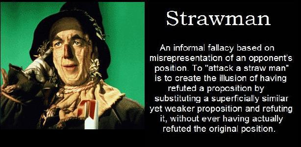 For the Love of Using the Strawman Argument!