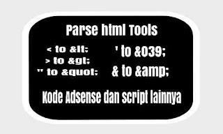 Parse HTML Tools For Blogger Buat Kode Adsense Dan Script lainnya