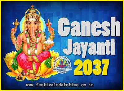 2037 Ganesh Jayanti Puja Date & Time, 2037 Ganesh Jayanti Calendar