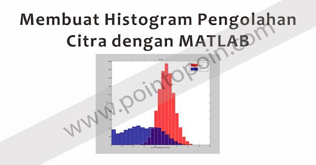 Membuat Histogram Pengolahan Citra dengan MATLAB
