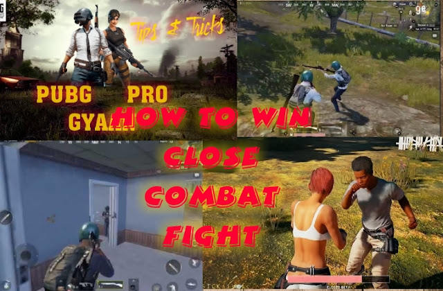 How to win in close combat fight in Pubg mobile Pubgprogyaan.blogspot.com