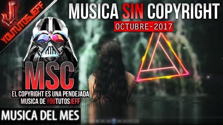 Música sin copyright | Octubre - 2017 | ElCopyrightEsUnaPendejada