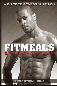 fit meals eat healthy & stay fit, sebastien leria, nutrition book