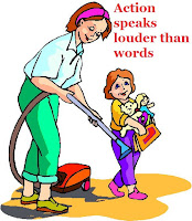 Meaning and Sentence of the idiom ' Action speaks louder than words'