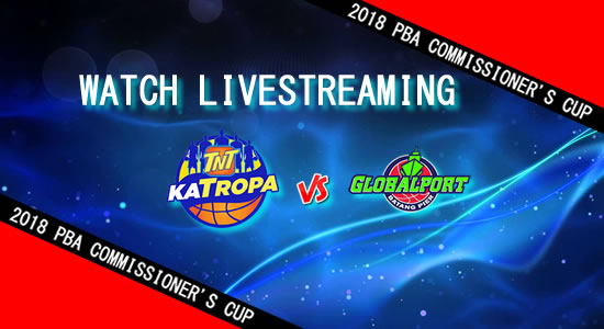 Livestream List: TNT vs GlobalPort April 22, 2018 PBA Commissioner's Cup
