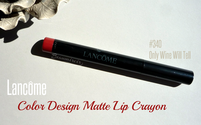 Lancome Color Design Matte Lip Crayon: review, photos, swatches
