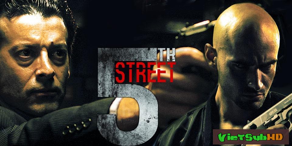 Phim Phố Số 5: Đường Số 5 VietSub HD | 5th Street 2013