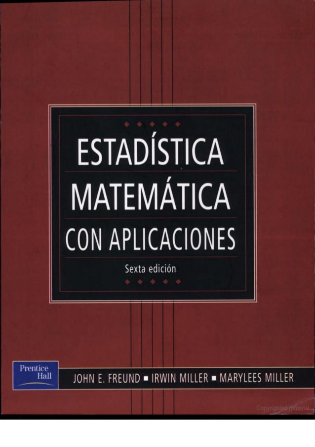 Estadística matemática con aplicaciones, 6ta Edición – John E. Freund