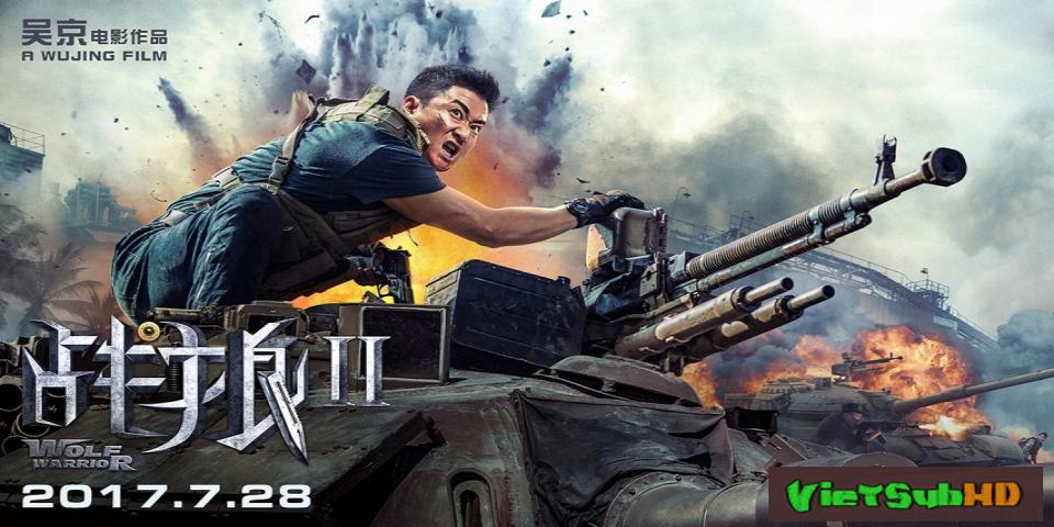 Phim Chiến lang 2 / Chiến binh sói 2 VietSub HD | Wolf Warriors II 2017