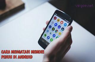 6-cara-mengatasi-memori-penuh-di-android-dengan-mudah