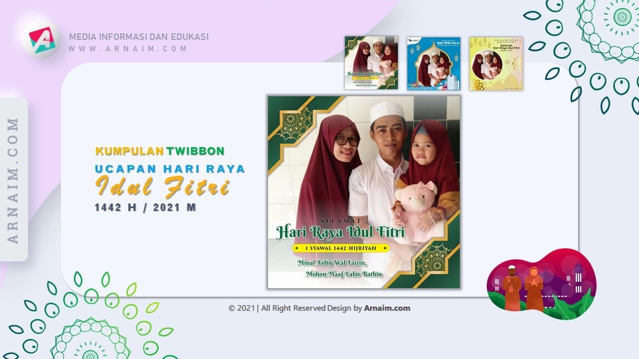 ARNAIM.COM - KUMPULAN TWIBBON UCAPAN HARI RAYA IDUL FITRI 1442 H - COOL DESIGN