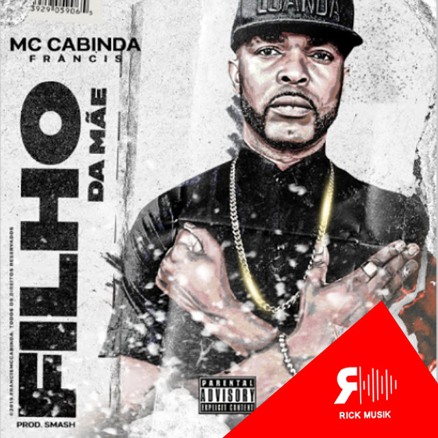 Francis MC Cabinda - Filho da Mãe (Rap) [Download] baixar nova musica descarregar agora 2019