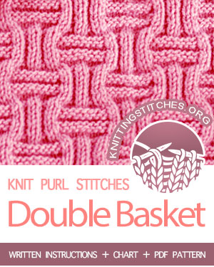 KNIT and PURL Stitches. #howtoknit the Double Basket Weave stitch. FREE written instructions, Chart, PDF knitting pattern.  #knittingstitches #knitting #knitpurl