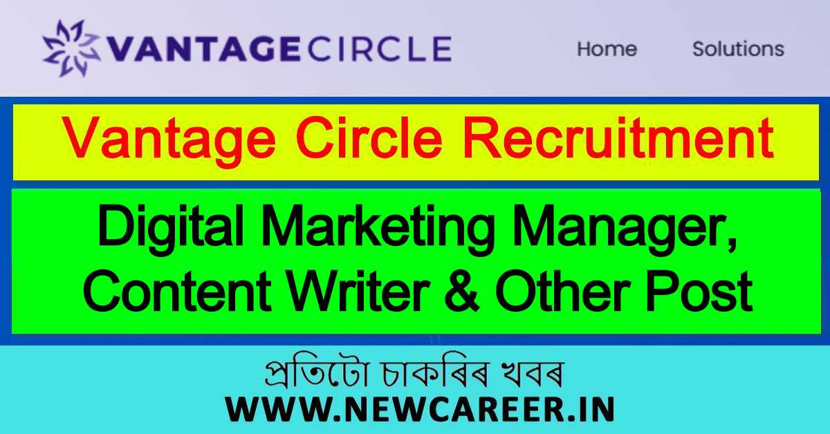 Vantage Circle Guwahati Recruitment 2020: Apply For 4 Digital Marketing Manager, Content Writer, Security Analyst