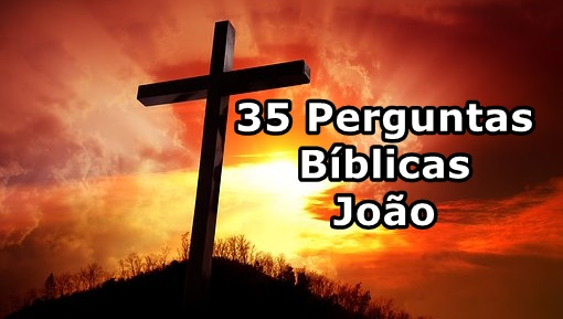 Perguntas Biblicas Evangelho de João