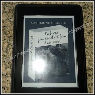 Vie quotidienne de FLaure : Le livre qui rendait fou d'amour Catherine Choupin