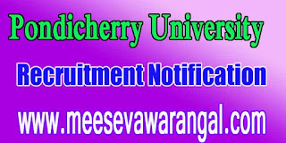 Pondicherry University Recruitment Notification 2016 www.pondiuni.edu.in