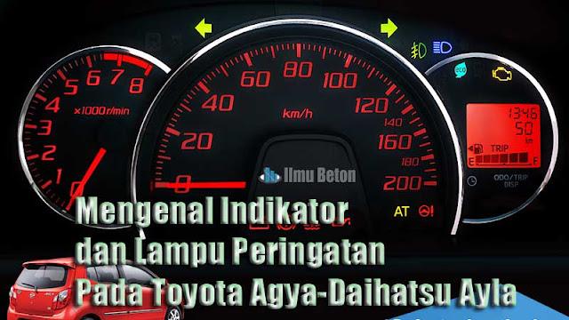 Mengenal Indikator dan Lampu Peringatan Pada Toyota Agya-Daihatsu Ayla