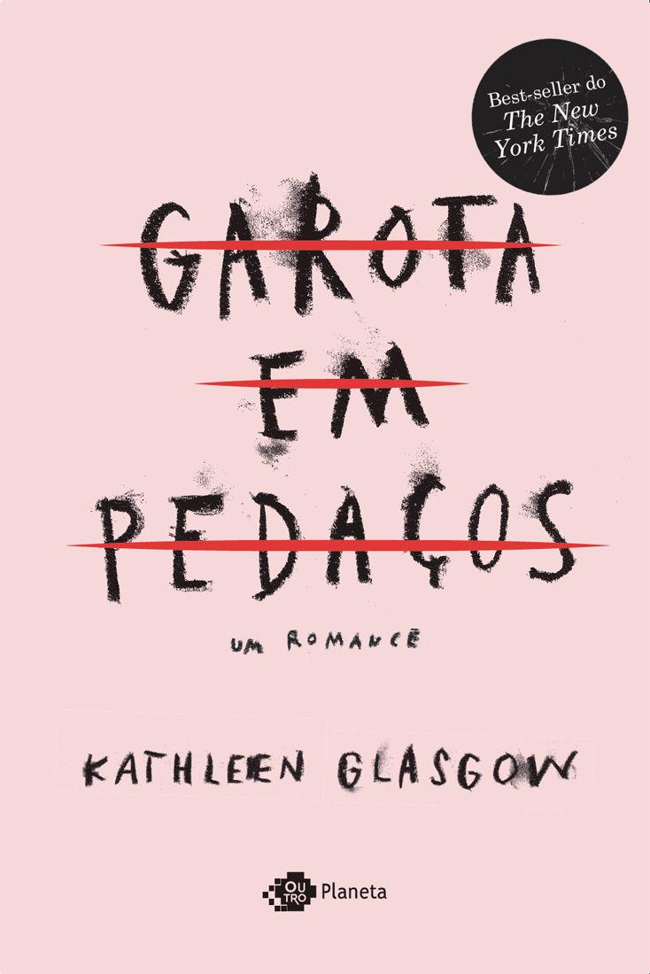 Hora de Ler: Garota em Pedaços - Kathleen Glasgow