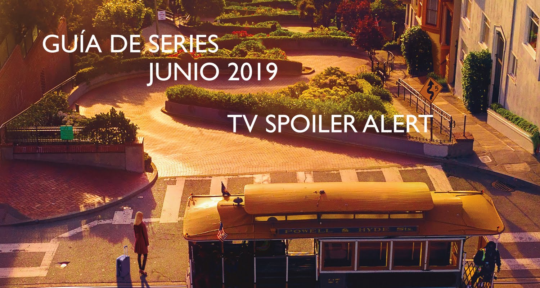 Guía de estrenos y regresos de series en junio de 2019