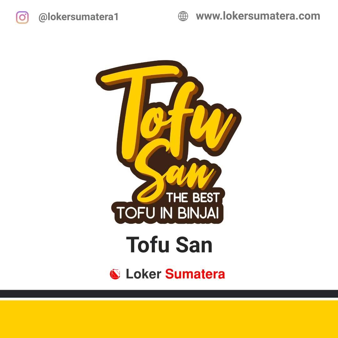 Lowongan Kerja Medan: Tofu San Agustus 2020