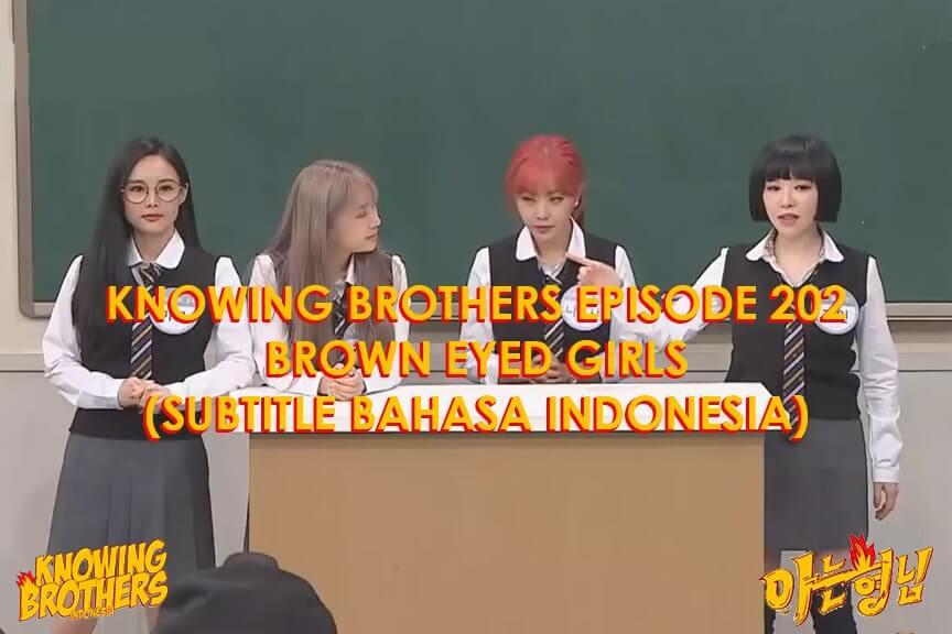 Nonton streaming online & download Knowing Bros eps 202 bintang tamu Brown Eyed Girls subtitle bahasa Indonesia