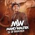 """Mano Walter lança novo CD Promocional """"Só Vaquejada"""". Baixe agora!"""