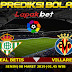 Prediksi Real Betis Vs Villarreal 8 April 2019