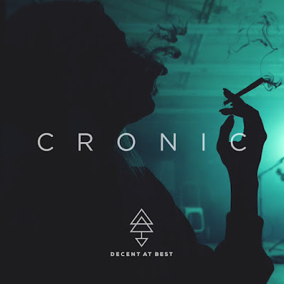 "Decent at Best Unveil New Single ""Cronic"""