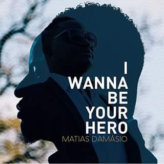 Matias Damásio- I wanna be your hero [2016]
