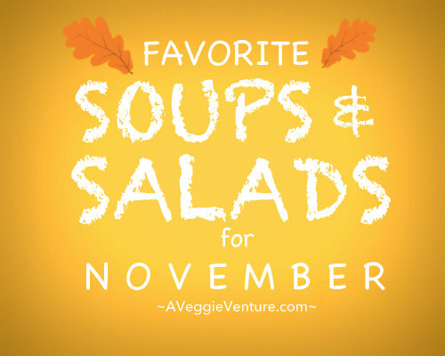 Seasonal Soups & Salads for November, a monthly feature ♥ A Veggie Venture