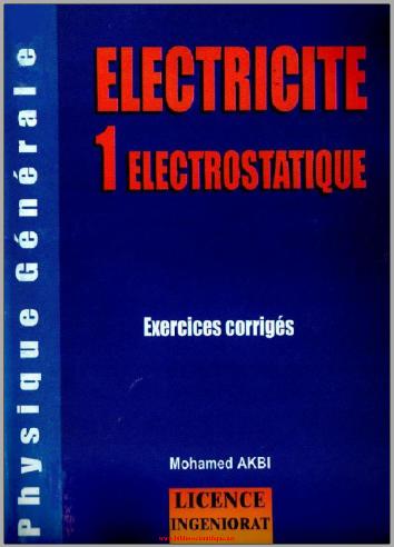 Livre : Electricite 1 electrostatique, Exercices corriges - Mohamed Akbi PDF