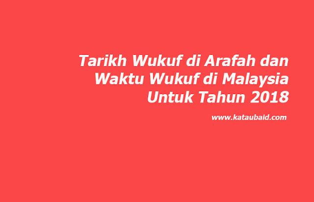 Tarikh Wukuf di Arafah dan Waktu Wukuf di Malaysia Untuk Tahun 2018