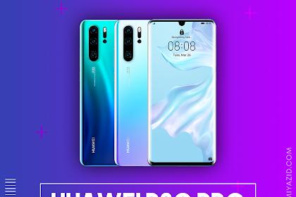 Sang Penguasa DXOMark Baru? Huawei P30 dan Huawei P30 Pro