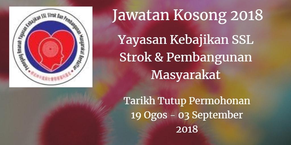 Jawatan Kosong Yayasan Kebajikan SSL Strok & Pembangunan Masyaraka 19 Ogos - 03 September 2018