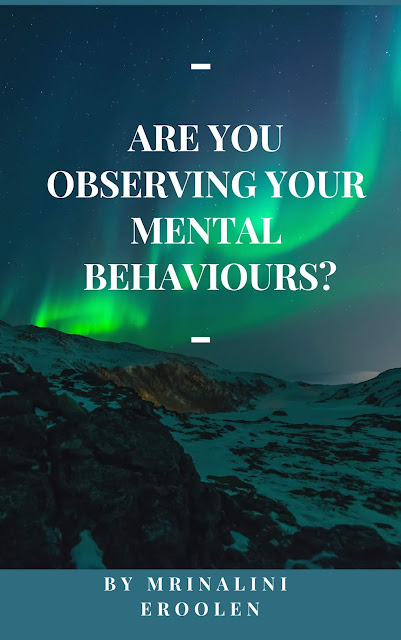 Are You Observing Your Mental Behaviours?