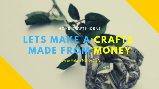 Lets Make Crafts Made From Money
