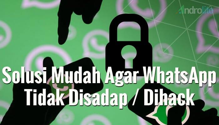 Solusi Agar Whatsapp Tidak Disadap / Dihack