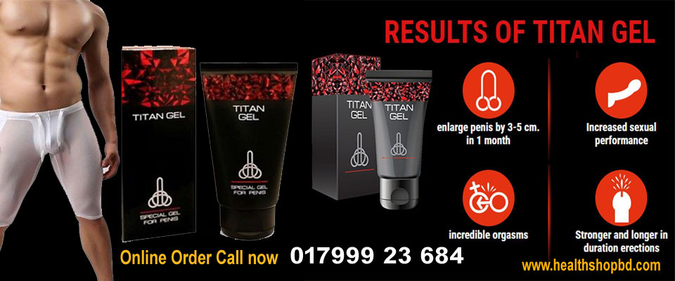 titan gel available in bangladesh 50ml russia mens health bd